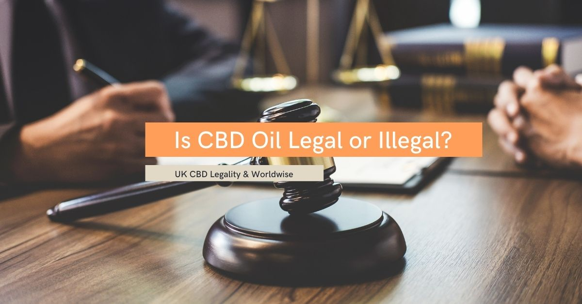 Is CBD Oil Legal UK