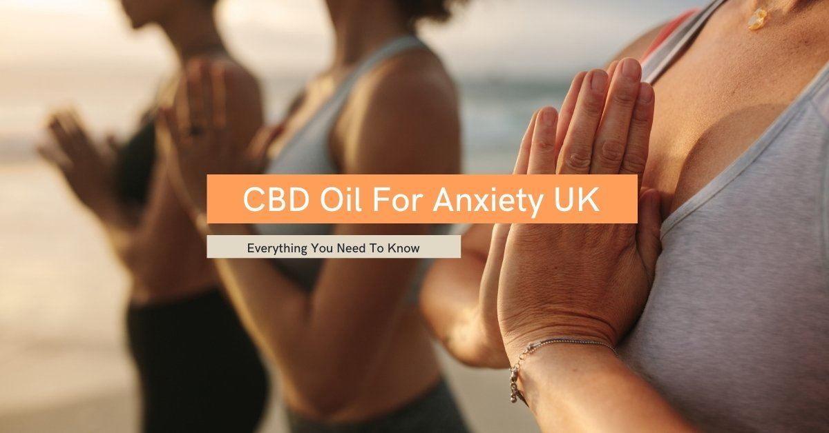 CBD Oil For Anxiety UK