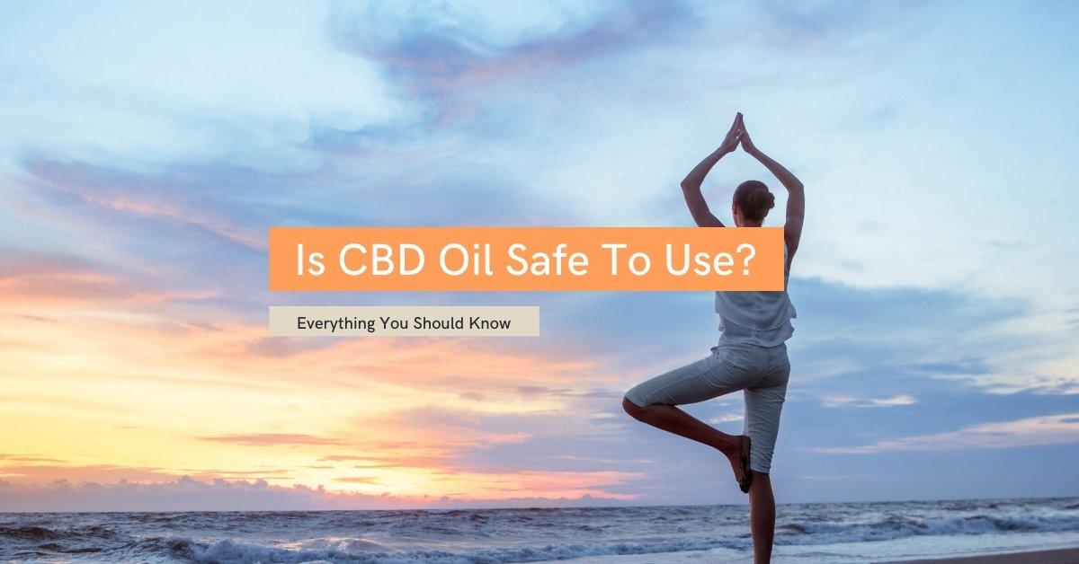 Is CBD Oil Safe