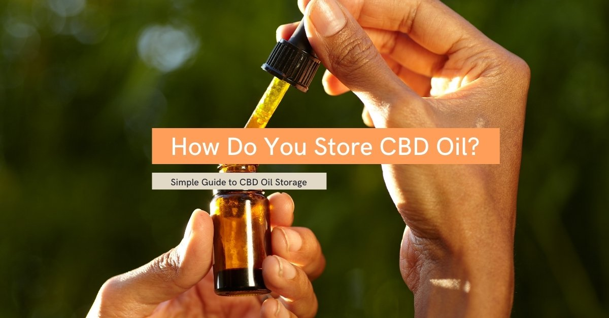 How to Store CBD Oil