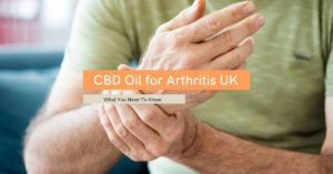 CBD For Arthritis UK