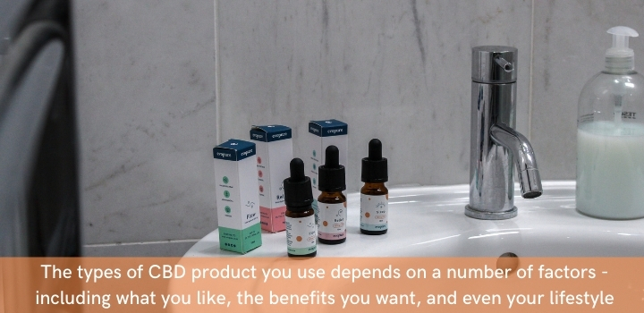 Choosing different types of CBD is a personal choice