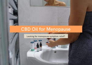 CBD Oil for Menopause Symptom Relief