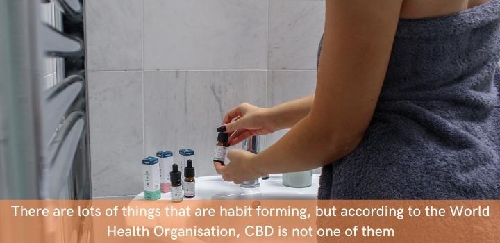 Is CBD oil habit forming