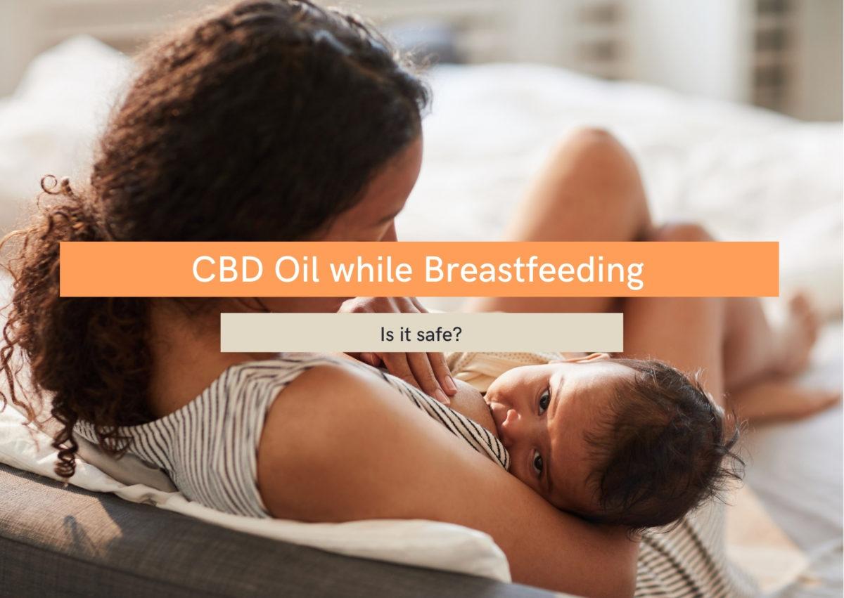 CBD oil while breastfeeding